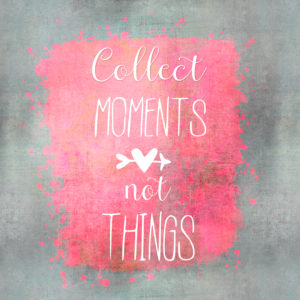 Illustration, 'Collect Moments not Things'